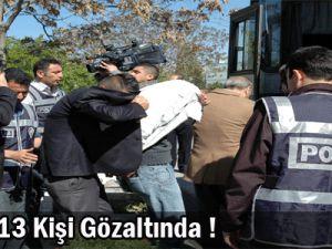 POLİS OTOSUNA SALDIRIYA 13 GÖZALTI