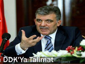 Gül&#39den DDK&#39ya Talimat
