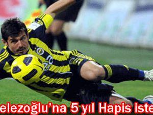 Emre Belözoğlu&#39na 5 yıl hapis istemi