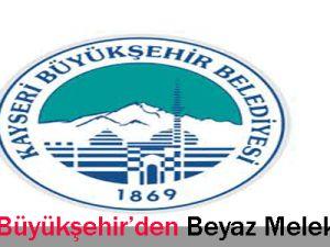 Kayseri Büyükşehir Belediyesin&#39den Beyaz Melek Projesi
