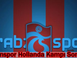 Trabzonspor Kampı Sona Erdi