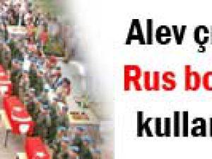 Alev çıkaran Rus bombası kullandılar