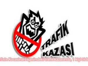 Kayseri&#39nin Kocasinan ilçesindeki trafik kazasında, 1 kişi öldü.