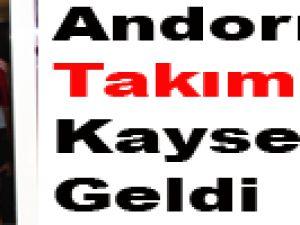 Andorra Takımı Kayseri'ye Geldi