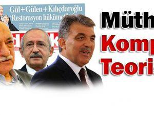 Aydınlık'tan Komplo Teorisi: Gül, Gülen Kılıçdaroğlu işbirliği yapacak!