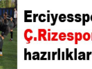 ERCİYESSPOR'DA ÇAYKUR RİZESPOR MAÇI HAZIRLIKLARI SÜRÜYOR