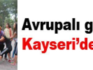 AVRUPALI GENÇLER KAYSERİ'DE BULUŞTU