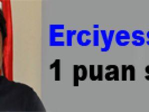 Erciyesspor'da 1 puan sevinci