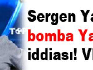 Sergen Yalçın'dan bomba Yanal iddiası! VİDEO