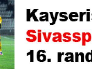 Kayserispor Sivasspor'la 16. randevuda