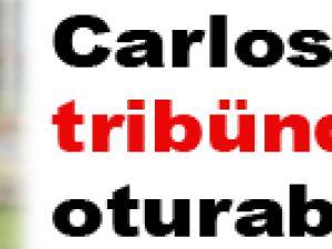 Carlos Kayserispor Maçında Tribünde Oturabilir