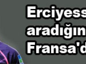 Erciyesspor aradığını Fransa'da buldu
