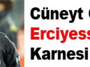 Cüneyt Çakır'ın Erciyesspor Karnesi