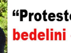 Protesto eden bedelini öder