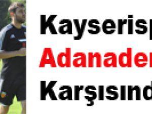Kayserispor Adanademirspor Karşısında