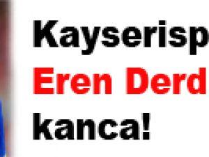 Kayserispor'dan Eren Derdiyok'a kanca!