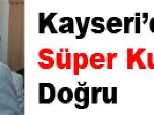 KAYSERİ'DE SÜPER KUPA'YA DOĞRU
