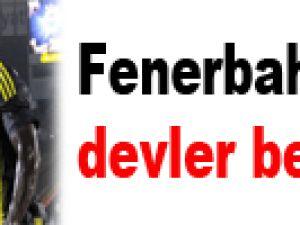 Fenerbahçe'yi devler bekliyor!