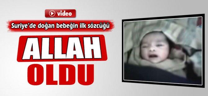 Suriye'de Doğan Bebeğin İlk Sözcüğü Allah Oldu-Video