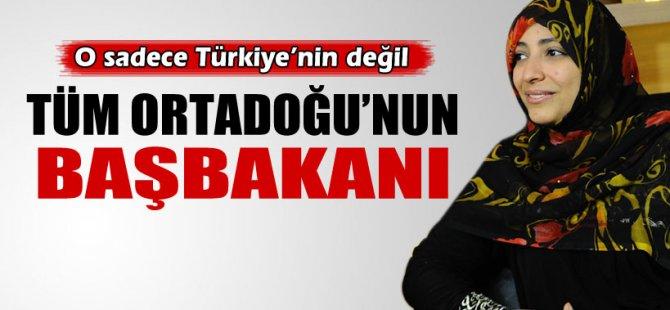 Erdoğan sadece Türkiye'nin değil tüm Ortadoğu'nun Başbakanı
