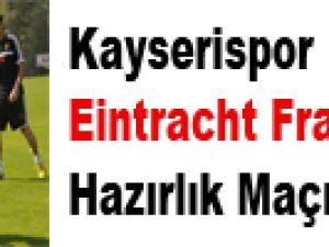 Kayserispor Eintracht Frankfurt İle Hazırlık Maçı Yapacak