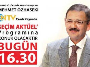 Başkan Özhaseki ntv'de