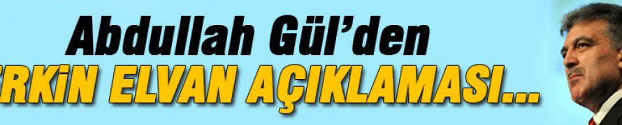 Abdullah Gül: Haberi görünce üzüldüm