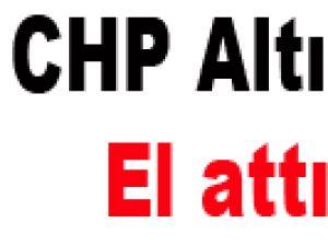CHP Altına da El attı