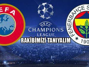 Fenerbahçe'nin Şampiyonlar Ligi 3. ön eleme turundaki rakibi
