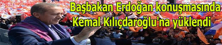 Başbakan Erdoğan Kılıçdaroğlu'na yüklendi