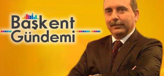 Serdar Arseven 'Başkent Gündemi'ni Değerlendirdi