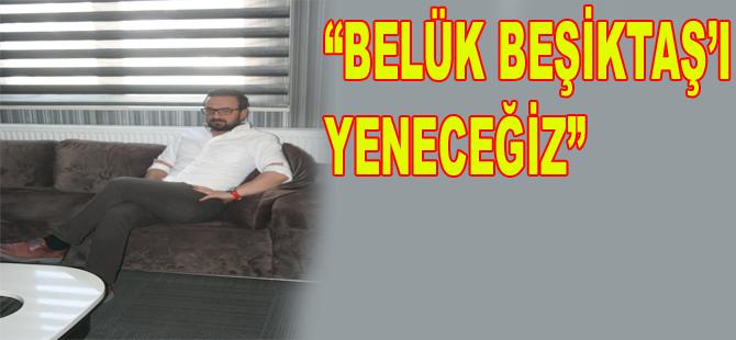 İSKENDER BELÜK KAYSERİSPOR'DA HEDEF GALİBİYET: