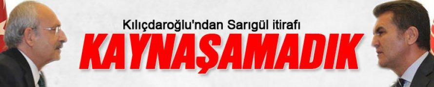 Kılıçdaroğlu'ndan Mustafa Sarıgül itirafı