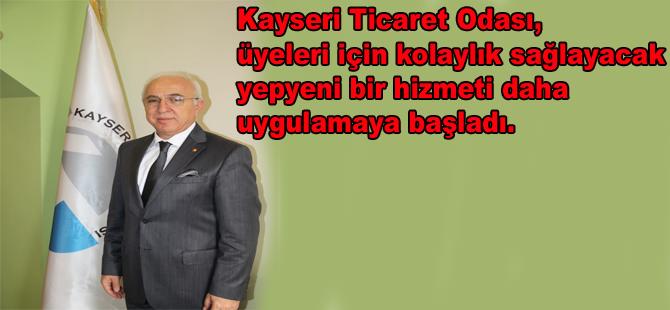 KAYSERİ TİCARET ODASI'NDAN ÜYELERİNE BİR HİZMET DAHA