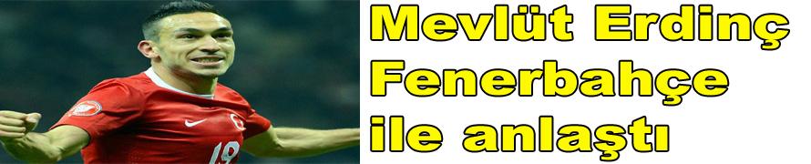 Mevlüt Erdinç Fenerbahçe ile anlaştı