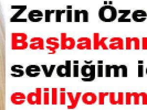 Zerrin Özer Başbakanımızı sevdiğim için linç ediliyorum