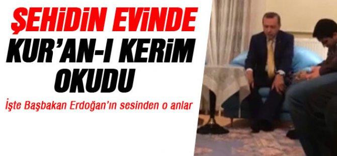 Başbakan Erdoğan şehidin evinde Kur'an-ı Kerim okudu