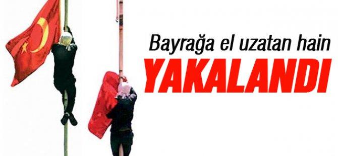 Türk Bayrağı'nı indiren şahıs dün gece yakalandı