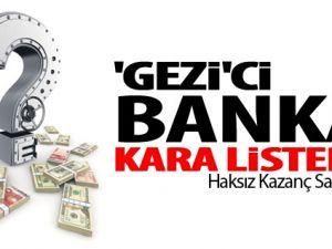 Gezi'ci Banka Kara Listede