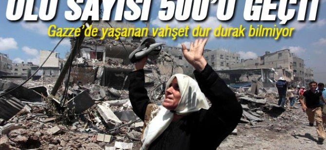 Gazze'de ölü sayısı 500'ü geçti