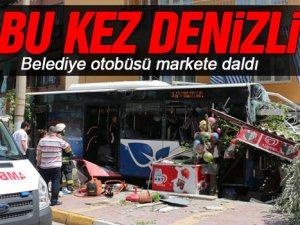 Denizli'de otobüs markete girdi