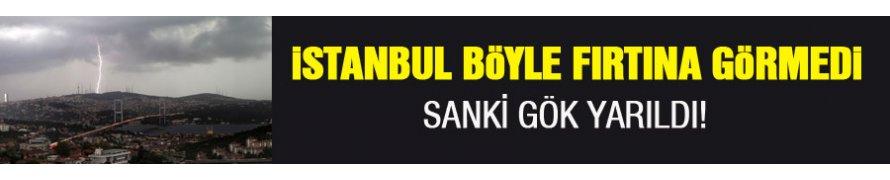 İstanbul,istanbul olalı böyle fırtına görmedi
