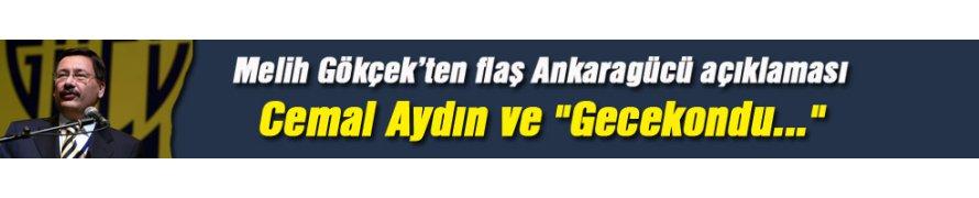 Melih Gökçek'ten Ankaragücü açıklaması...