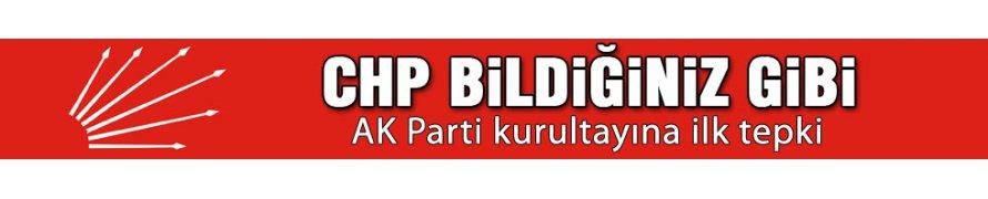 CHP'den AK Parti kongresine tepki