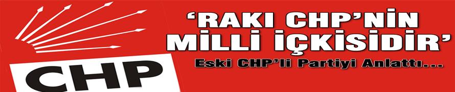 Rakı CHP'nin Milli İçkisidir