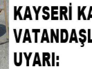 KAYSERİ KASKİ'DEN VATANDAŞLARA UYARI: