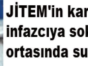 JİTEM'in kara kutusu infazcıya sokak ortasında suikast!