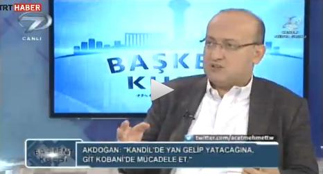 Akdoğan: Kandil'de Yan Gelip Yatıyor - VİDEO