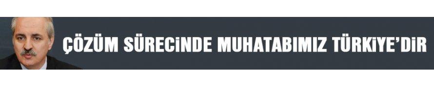 Kurtulmuş: Çözüm Sürecinde Muhatabımız Türkiye'dir
