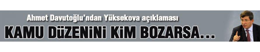 Davutoğlu'ndan Yüksekova açıklaması
